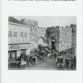 Nineteenth Century Chronology, Issam Nassar, Photographing Jerusalem- The Image of the City in Nineteenth Century Photography, Columbia University Press, New York 1997.